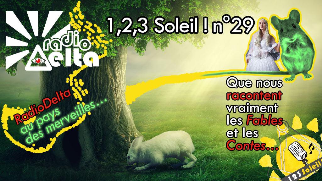 1,2,3, Soleil ! #29 – 28 juin  2019 – RadioDelta au pays des merveilles