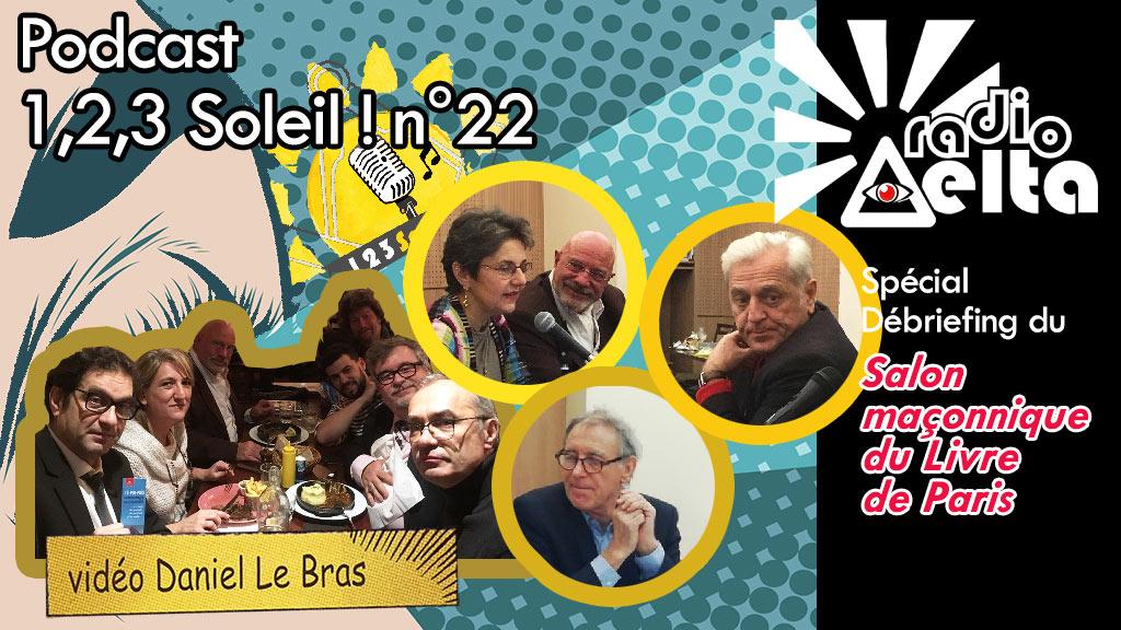 1,2,3, Soleil ! #22 – 30 novembre 2018 – podcast et vidéo de l'émission « Débriefing du Salon maçonnique 2018 du Livre de Paris