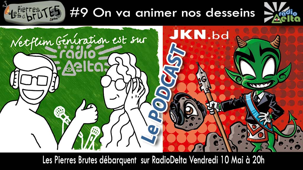 Les Pierres Brutes #9 – 10 mai 2019 – Podcast – « On va animer nos desseins ! »