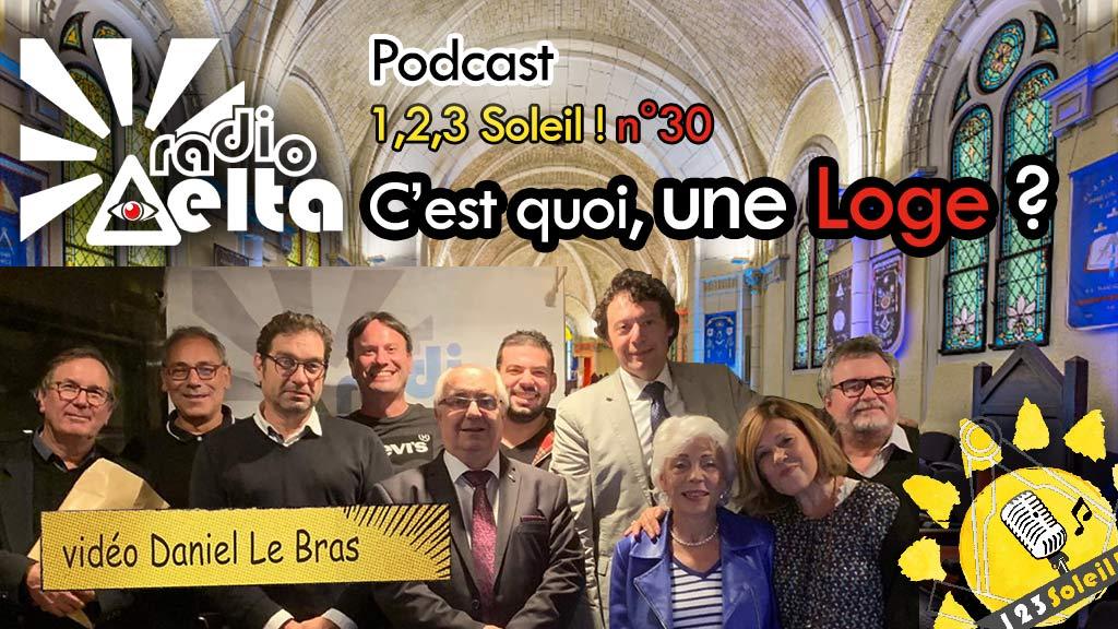 1,2,3, Soleil ! #30 – 27 septembre  2019 – Podcast et vidéo de l'émission : « Dis, C'est quoi, une Loge ? »