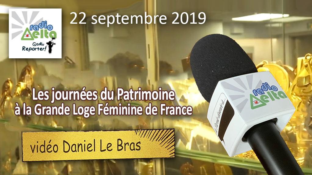 Gadlu Reporter n°16 – 22 sept. 2019 – « Journées du Patrimoine à la Grande Loge Féminine de France » – Vidéo Daniel Le Bras et Podcast audio