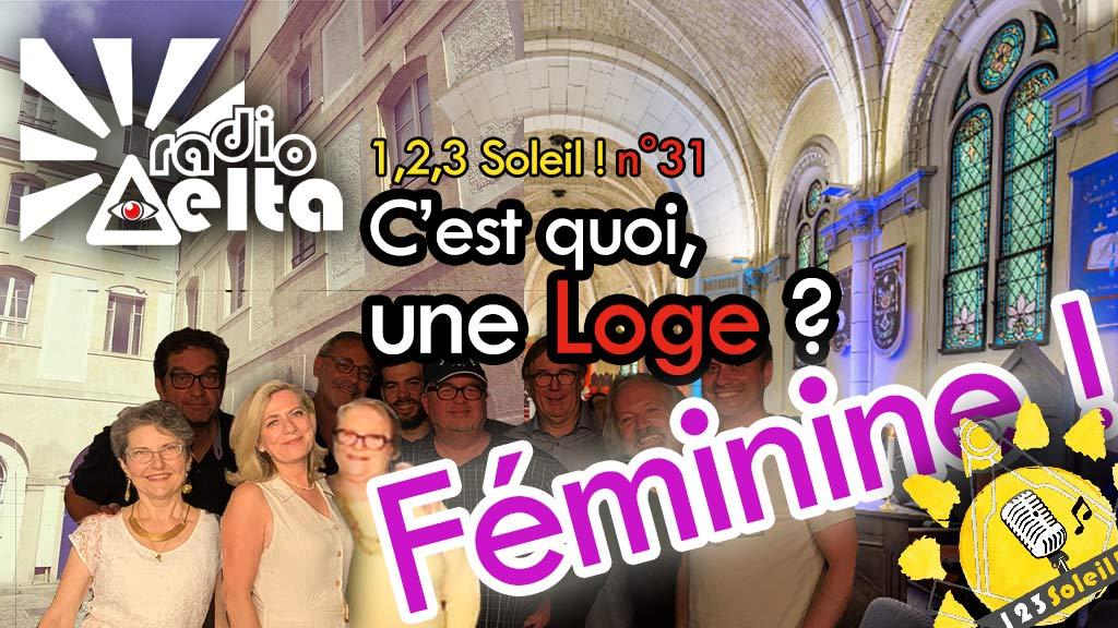 1,2,3, Soleil ! #31 – 27 octobre  2019 – Podcast et vidéo de l'émission : « Dis, C'est quoi, une Loge féminine ? »