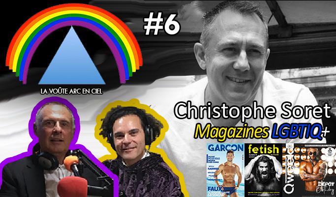 La Voûte Arc-en-ciel #6 – 26 nov. 2019 – 20h – « Christophe Soret et la presse LGBTIQ+ »