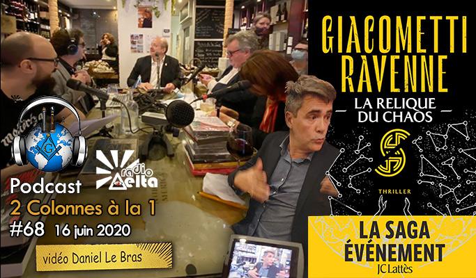 2 Colonnes à la 1 – 68 – « Jacques Ravenne : La relique du chaos – 16 juin 2020 – Podcast