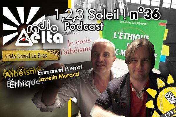 1,2,3 Soleil ! – 36 – « Athéisme & Éthique » – 26 juin 2020 – Podcast et vidéo