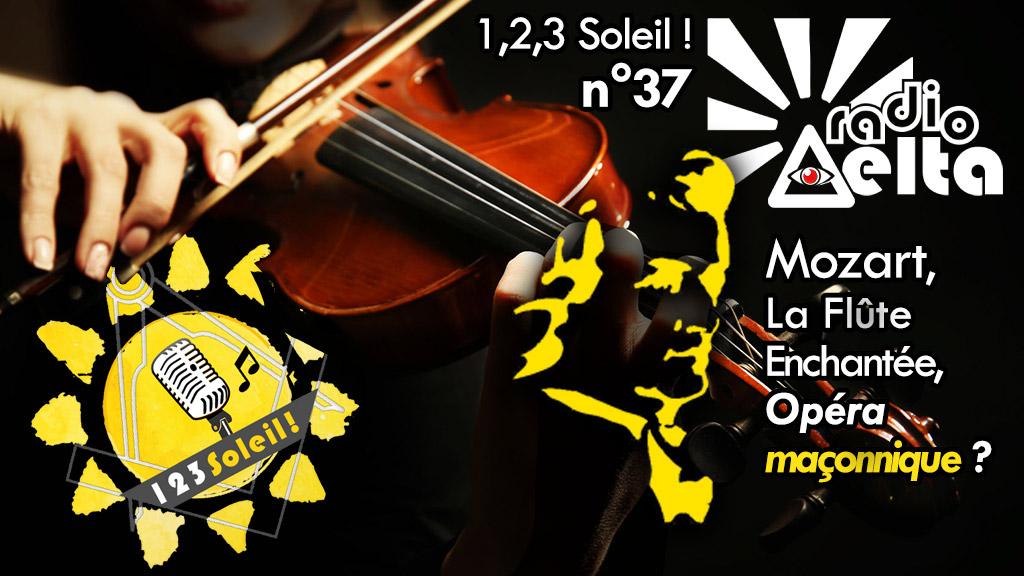 1,2,3 Soleil ! – 37 – « la Flûte Enchantée, opéra maçonnique ou initiatique et plus encore.. » – 25 septembre 2020