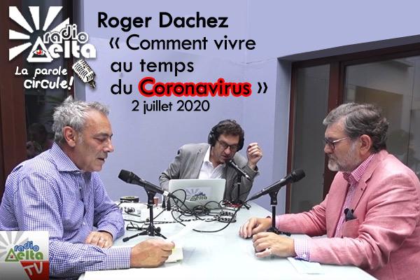 LPC – 7 – Comment vivre au temps du Coronavirus – Roger Dachez – 2 juillet 2020 – Podcast et vidéo