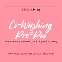 DeluxHair - Co-Washing vs Pre-Pooing