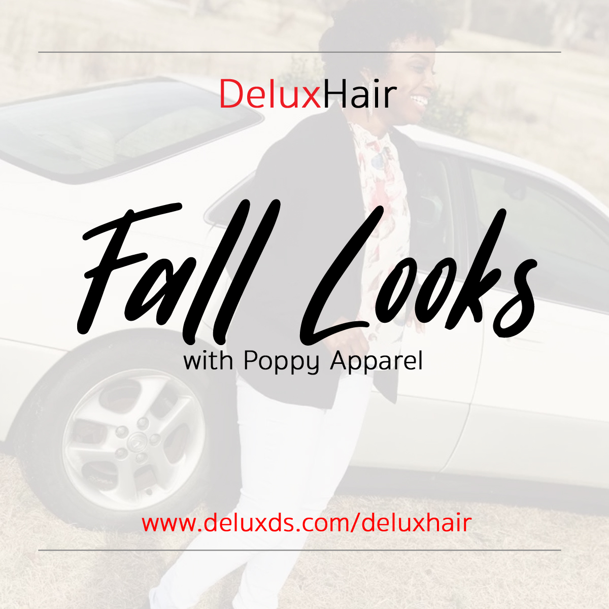 DeluxHair - Fall Looks with Poppy's Apparel