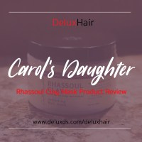 DeluxHair - Carol's Daughter Rhassoul Clay Mask Product Review