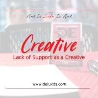 How to Deal with Lack of Support as a Creative