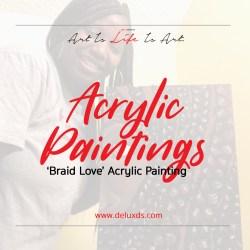 Braid Love Acylic Painting