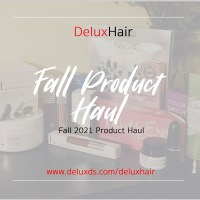 DeluxHair - Fall Product Haul for 2021