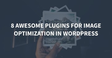 8 Awesome Plugins for Image Optimization in WordPress