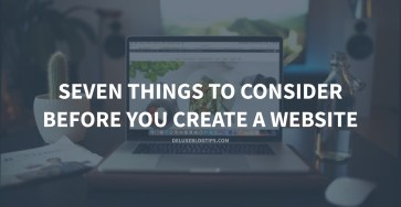 Seven Things To Consider Before You Create A Website