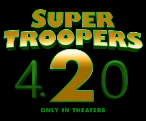 Coming Soon Trailers: Super Troopers 2, Traffik, I Feel Pretty.