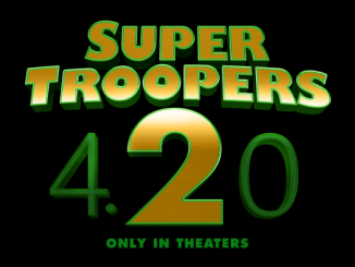 Coming Soon Trailers: Super Troopers 2, Traffik, I Feel Pretty.