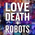 Binge or Purge?: Love, Death + Robots.