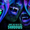 Binge or Purge?: What We Do in the Shadows.