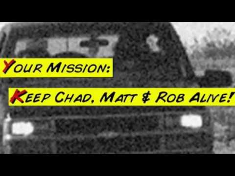 Chad, Matt & Rob The Interactive Adventures.