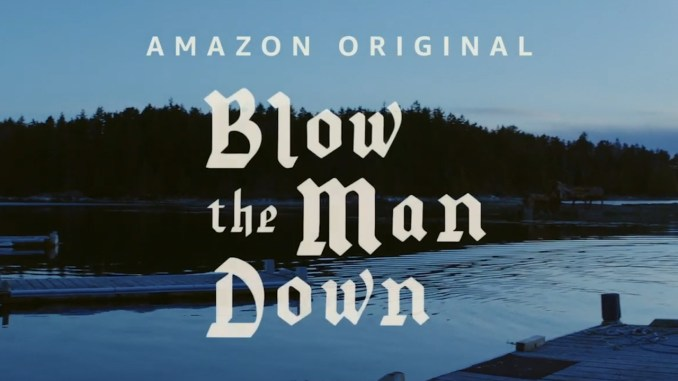 VOD Review: Blow the Man Down.