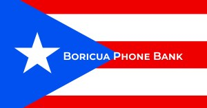 Boricua Phone Bank - Puerto Rico