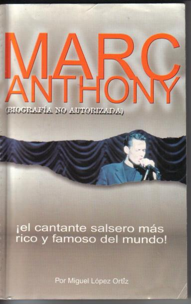 «Marc Anthony, el cantante salsero más rico y famoso del mundo» fue mi tercer libro (1999).