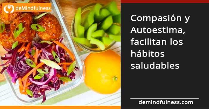 Compasión y Autoestima, facilitan los hábitos saludables