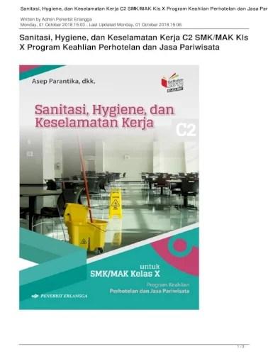 Selain itu, buku ini ditulis secara umum dalam rangka ikut serta mencerdaskan bangsa indonesia buku ini ditulis sebagai salah satu sumber belajar siswa smk/mak kelas x untuk mempelajari dan memperdalam materi administrasi umum (bisnis dan manajemen). Sanitasi Hygiene Dan Keselamatan Kerja C2 Smk Mak Kls X Sanitasi Hygiene Dan Keselamatan Pdf Document
