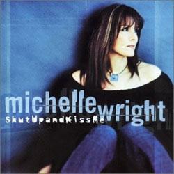 michellewright_shutup_2002