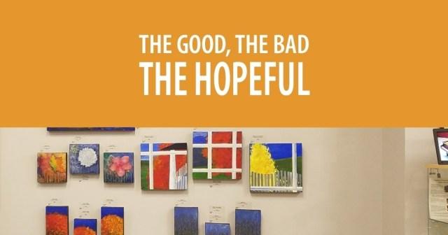 The Good, the Bad, the Hopeful