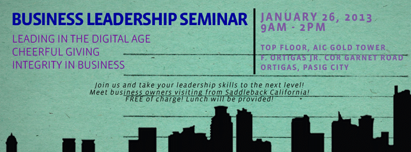 Saddleback Manila's First Business Leadership Seminar (FREE!)