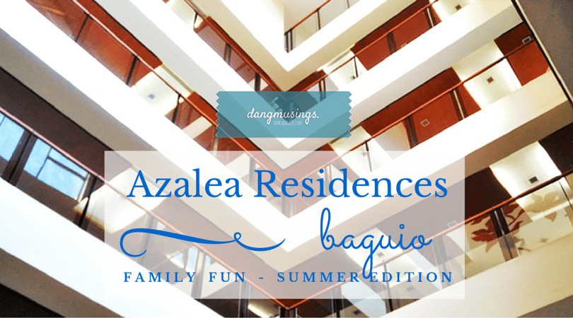 [Hotel] Azalea Residences Baguio: Family Fun and Comforting Conveniences