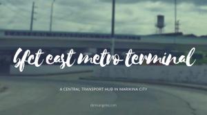 Marikeño and Rizaleño's Guide to BFCT East Metro Terminal Marikina