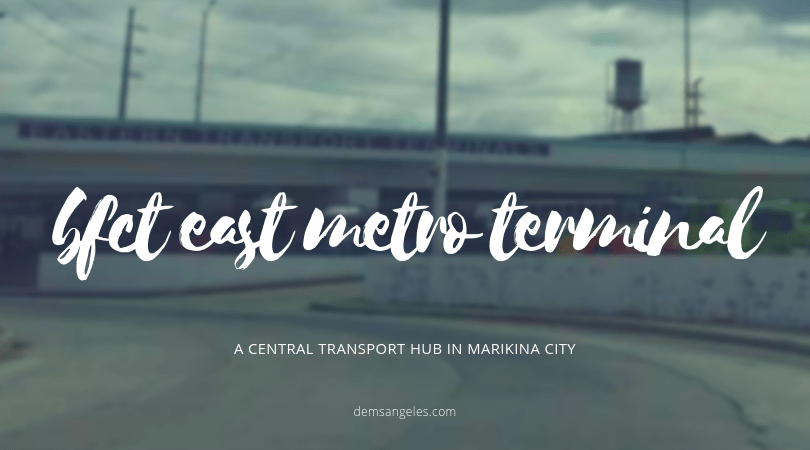 Marikeño and Rizaleño's Guide to BFCT East Metro Terminal Marikina