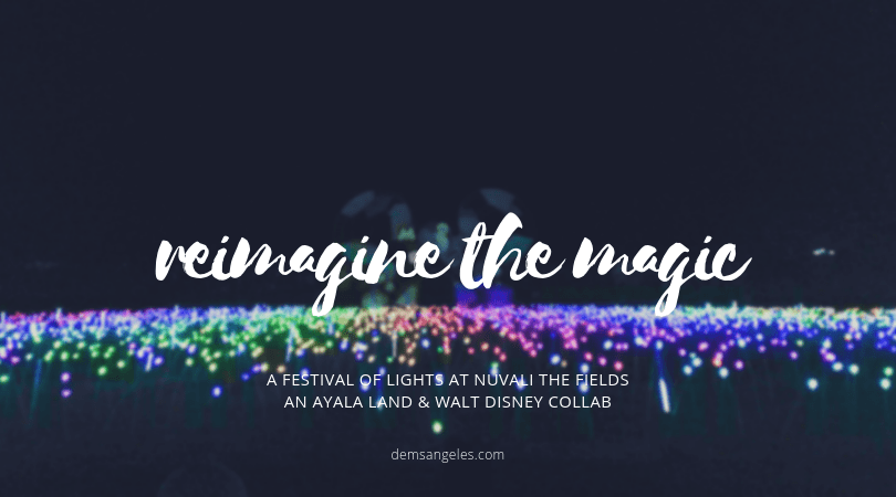Reimagine the Magic: A Festival of Lights at Nuvali