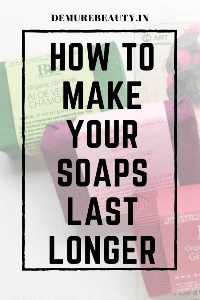 make natural soaps last longer