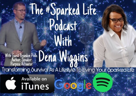 The #Sparked Life Podcast with guest, Brandon Peele