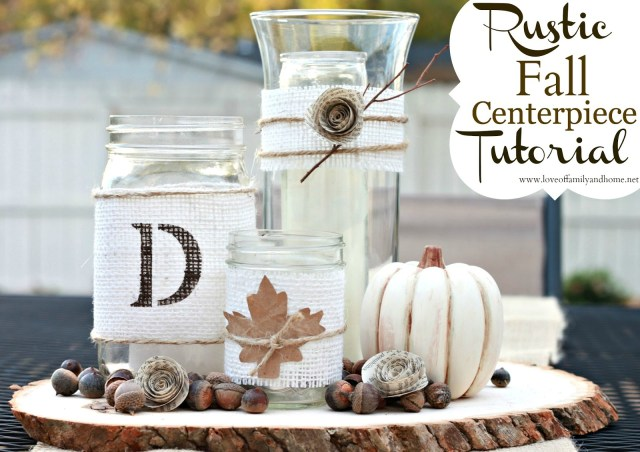 Diy Rustic Wedding Decorations Rustic Fall Centerpiece Tutorial Love Of Family Home