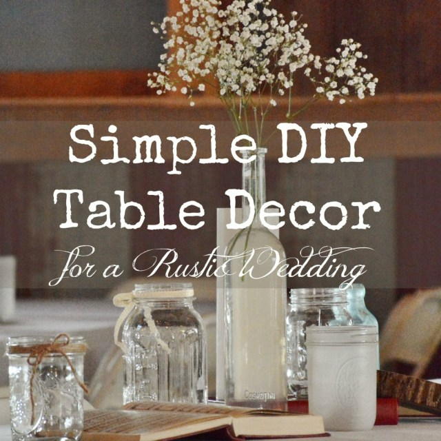 Diy Rustic Wedding Decorations Simple Diy Rustic Wedding Table Decor