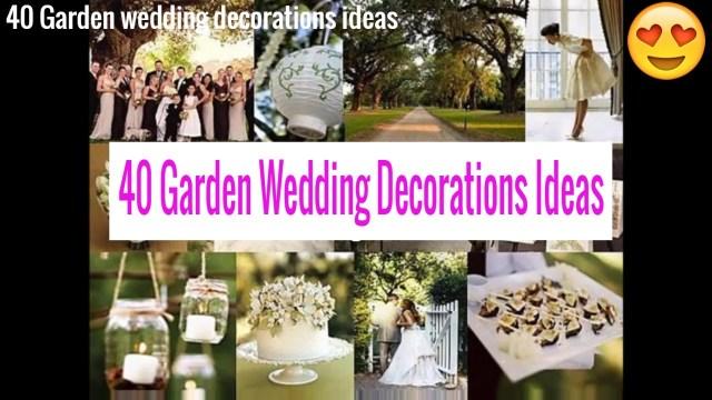Ideas For Wedding Decorations 40 Garden Wedding Design Decorations Ideas Youtube