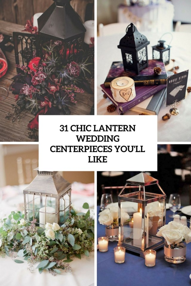 Lantern Decorations For Weddings 31 Chic Lantern Wedding Centerpieces Youll Like Weddingomania
