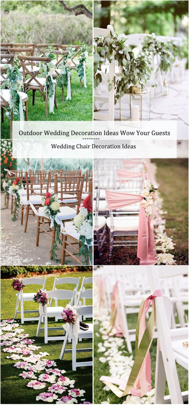 Outdoor Wedding Decorating Ideas 30 Outdoor Wedding Decoration Ideas Wow Your Guests