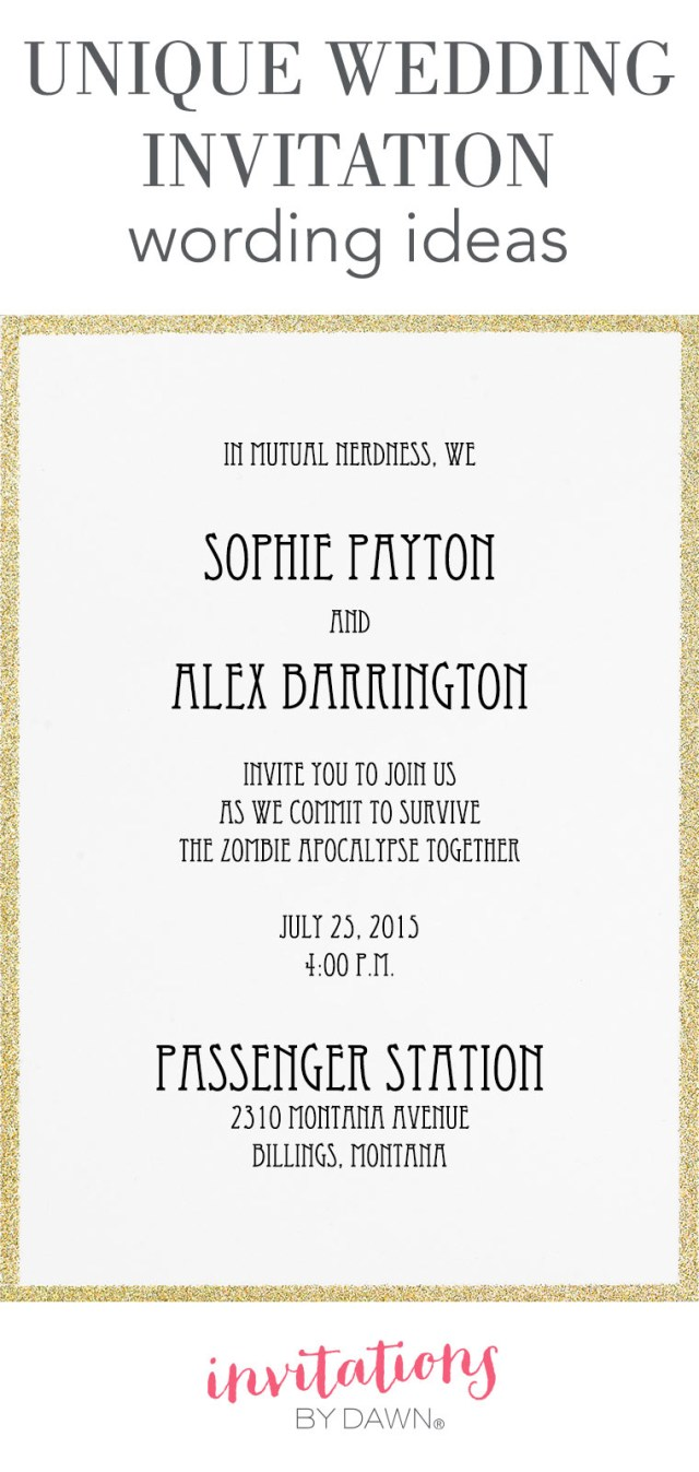 What To Say On Wedding Invitations Unique Wedding Invitation Wording Ideas Invitations Dawn