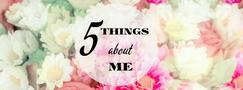 5 things about me - Denina Martin