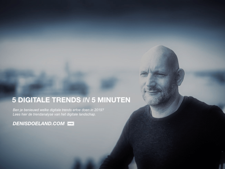 Denis Doeland Digitale Trends 2019