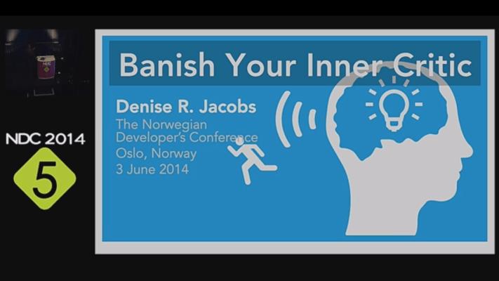 Banish Your Inner Critic @ NDC Oslso 2014