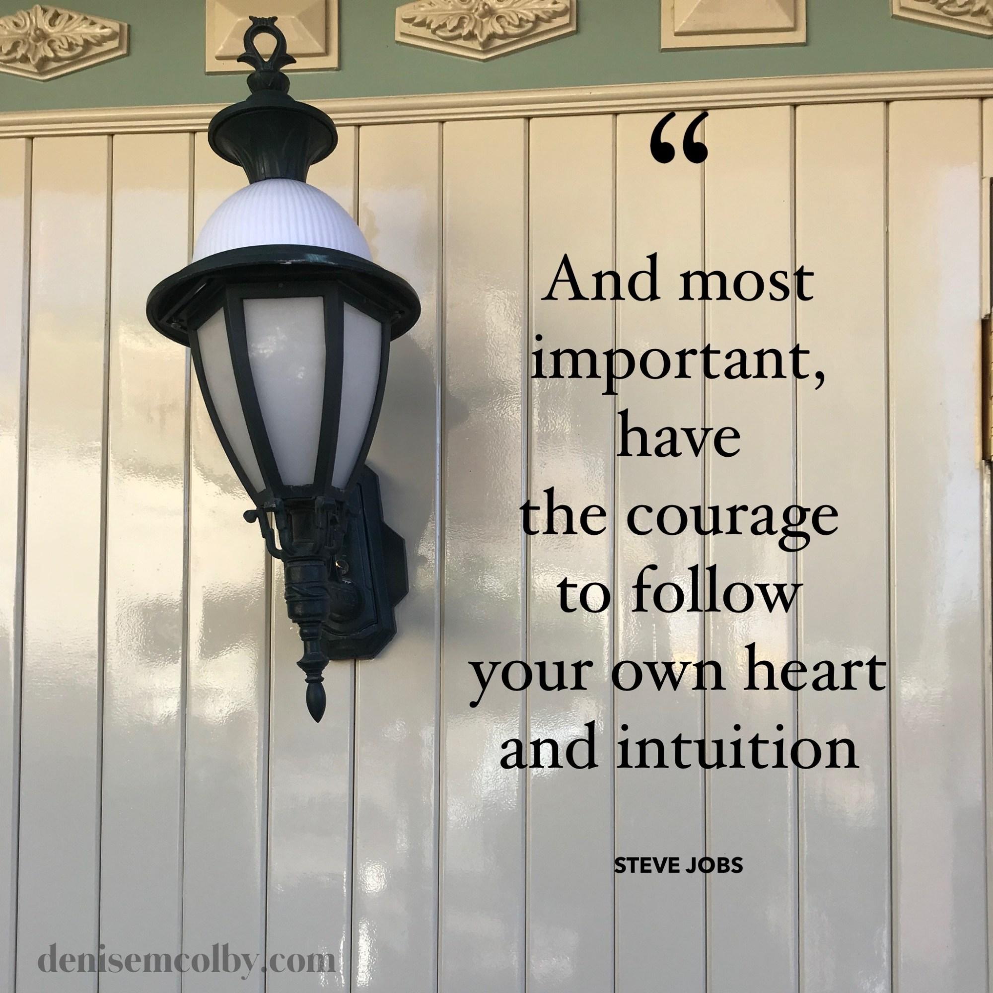 Courage quote by Steve Jobs with an outside light