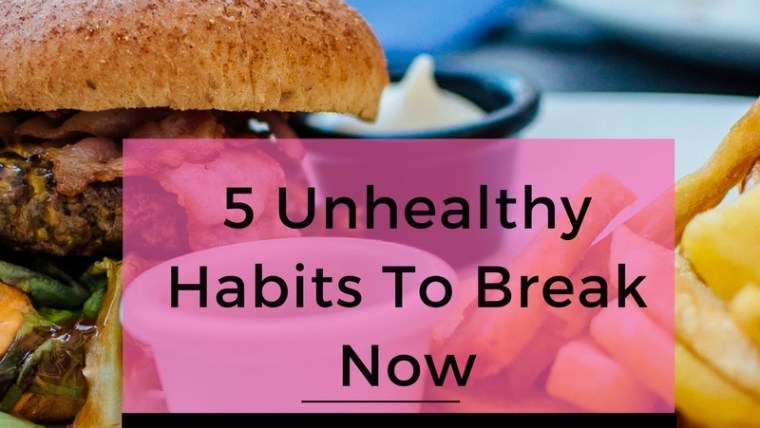 Unhealthy habits to break now.