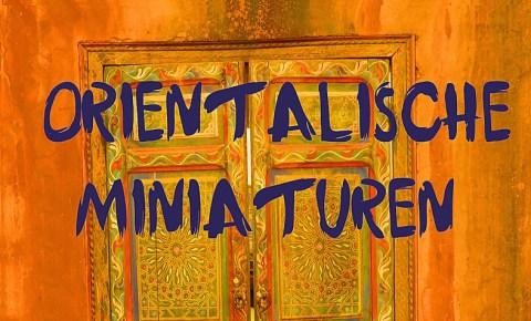 "Freitag, 20.4.2018 – 20:00 Uhr: Doris Lerche – ""Orientalische Miniaturen"""
